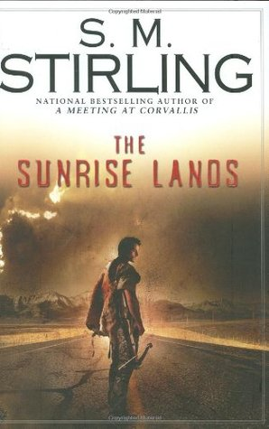 Cover The Sunrise Lands (Emberverse, #4) - S.M. Stirling