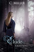 Elude (Reave Series Book 2)