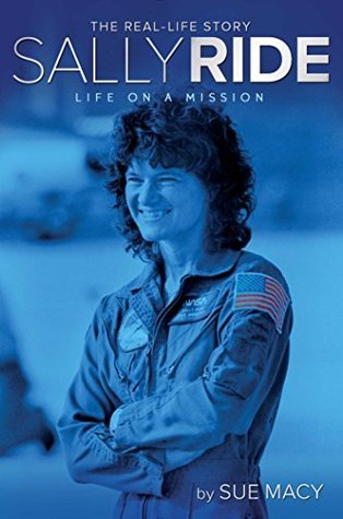 Sally Ride Life on a Mission (A Real-Life Story)