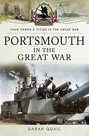 Portsmouth in the Great War (Your Towns and Cities in the Great War)
