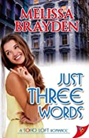 Just Three Words (Soho Loft #2)