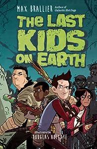 The Last Kids on Earth (Last Kids on Earth, #1)