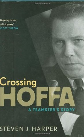 Crossing Hoffa A Teamster's Story