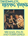 """The Complete """"Ripping Yarns"""" by Michael Palin"""