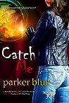 Catch Me (Demon Underground, #6)