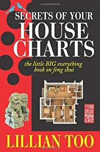 Secrets of Your House Charts the little BIG everything book on feng shui