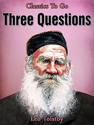 Three Questions: Revised Edition of Original Version (Classics To Go)