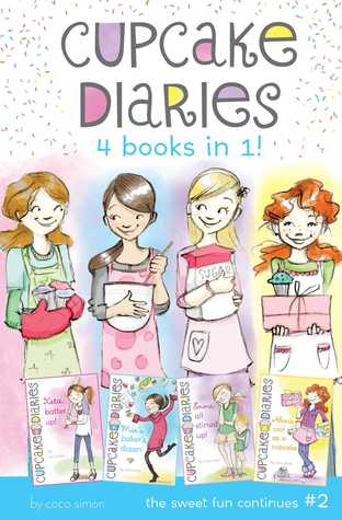 Cupcake Diaries 4 Books in 1! #2: Katie, Batter Up!; Mia's Baker's Dozen; Emma All Stirred Up!; Alexis Cool as a Cupcake