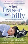 When Fraser Met Billy: An Autistic Boy, a Rescue Cat, and the Transformative Power of Animal Connections