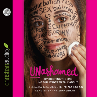 Unashamed Overcoming the Sins No Girl Wants to Talk About
