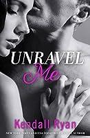 Unravel Me (Unravel Me #1)