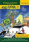 Futbol en breve - Microrrelatos de Jogo bonito by Aldo Flores Escobar