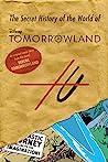 Before Tomorrowland: The Secret History of the World of Tomorrowland