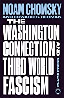 The Washington Connection and Third World Fascism: Volume I The Political Economy of Human Rights