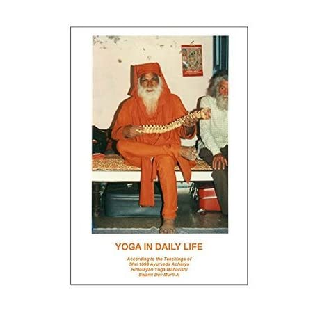 Yoga In Daily Life By Swami Dev Murti Ji Written By Jack K Boulton And John R More By Swami Dev Murti Ji