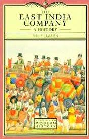The East India Company: A History