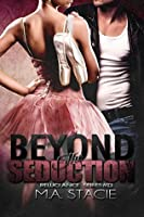 Beyond the Seduction (Reluctance Series Book 3)