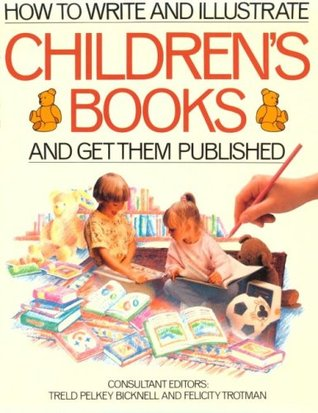 How to Write & Illustrate Children's Books and Get Them Published!