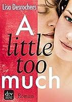 A little too much (A Little Too Far, #2)