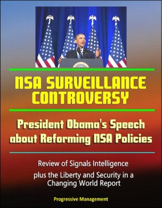 NSA Surveillance Controversy: President Obama's Speech about Reforming NSA Policies, Review of Signals Intelligence, plus the Liberty and Security in a Changing World Report