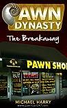 Pawn Dynasty: The Breakaway