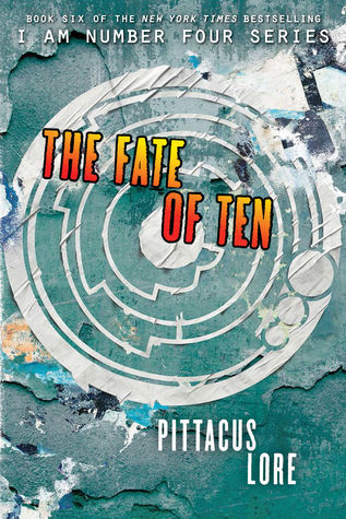 The Fate of Ten (Lorien Legacies #6) by Pittacus Lore