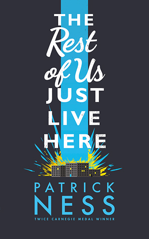 "Book cover of ""The Rest of Us Just Live Here"" by Patrick Ness"