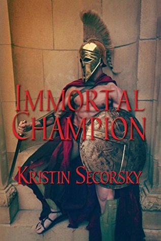 Immortal Champion by Kristin Secorsky