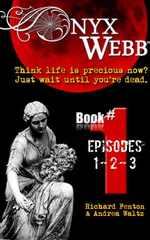 Onyx Webb: Book One: Episodes 1, 2 & 3