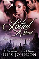 The Loyal Steed: The Complete Serial (The Pleasure Hound Series)
