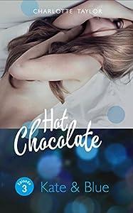 Hot Chocolate: Kate & Blue: Prickelnde Novelle - Episode 3