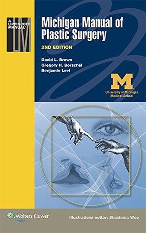Michigan Manual of Plastic Surgery by David L  Brown