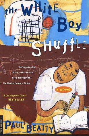 Ebook The White Boy Shuffle By Paul Beatty
