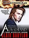 Alwaysland: Xan  (Rock Stars in Disguise, #0.5)