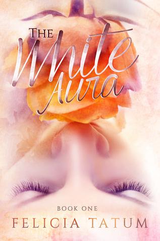 The White Aura (White Aura, #1)