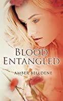 Blood Entangled (The Blood Vine Series)