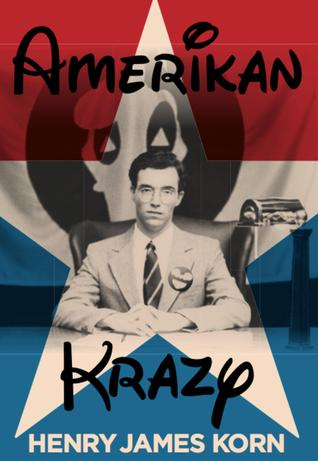 Amerikan Krazy by Henry James Korn