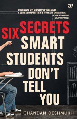 SIX SECRETS SMART STUDENTS DON'T TELL YOU