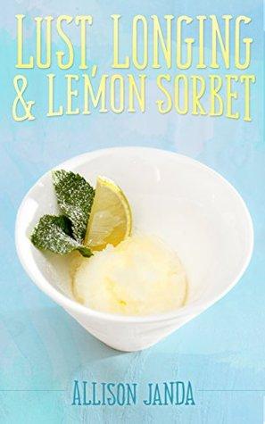 Lust, Longing & Lemon Sorbet (Marian Moyer, #5)