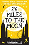 26 Miles to the Moon: The Great Space Race Is On!