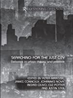 Searching for the Just City: Debates in Urban Theory and Practice (Questioning Cities)