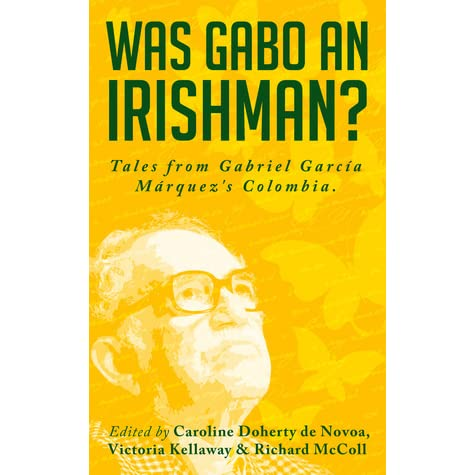 Was Gabo an Irishman? by Caroline Doherty de Novoa