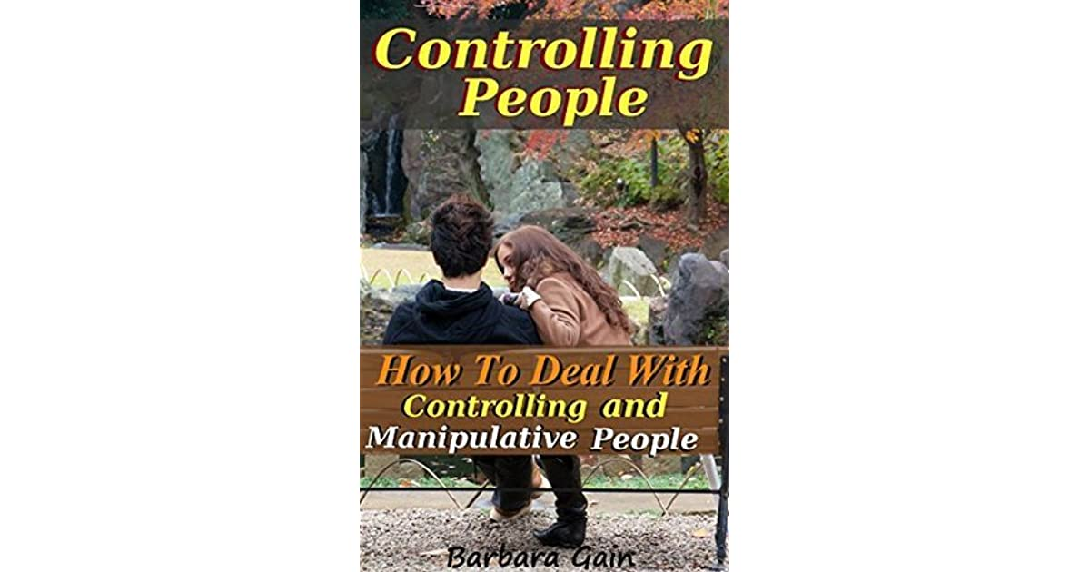 controlling people how to deal with controlling and manipulative