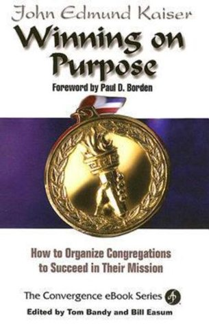 Winning On Purpose: How To Organize Congregations to Succeed in Their Mission (Convergence Ebook Series)