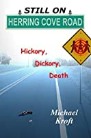 Still On Herring Cove Road: Hickory, Dickory, Death