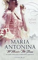Maria Antonina. W Wersalu i Petit Trianon