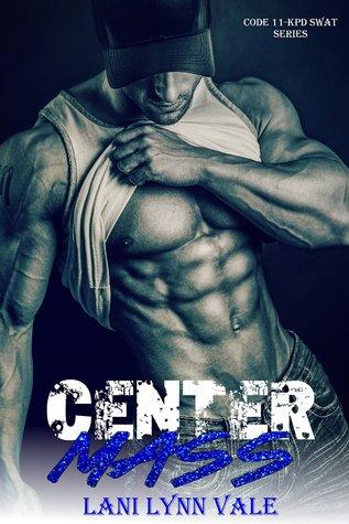 Center Mass (Code 11-KPD SWAT,  #1)