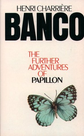 Banco: The Further Adventures of Papillon by Henri Charrière