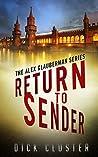 Return To Sender: An Alex Glauberman Mystery (The Alex Glauberman Series #1)