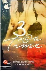 3@ a Time by Diptendu Sekhar Chakarborthy